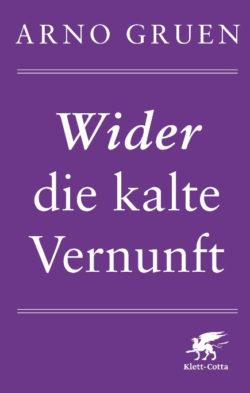Gruen_Arno_wider_die_kalte_vernunft
