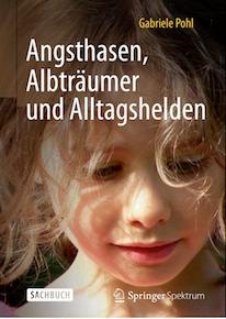 Pohl_Gabriele_angsthasen_albttraeumer_und_alltagshelden