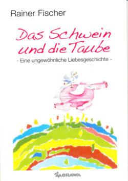 Rezensionen_das_Schwein_und_die_Taube_Rainer_Fischergross