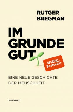 Rezension Im Grunde gut - Rutger Bregman