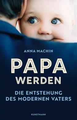 Rezension Papa werden - Anna Machin