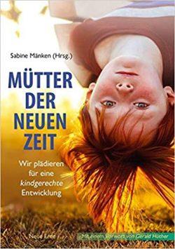 Mütter der neuen Zeit - Sabine Mänken